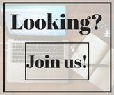 Looking? Join Us!